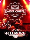 Kaiser Chiefs - Live At The Fillmore, San Francisco