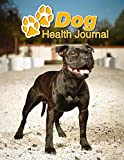 Dog Health Journal: American Staffordshire Terrier | 109 pages 8.5'x11' | Track and Record Vaccinations, Shots, Vet Visits | Medical Documentation | Canine Owner Notebook | Medication Logbook Tracker