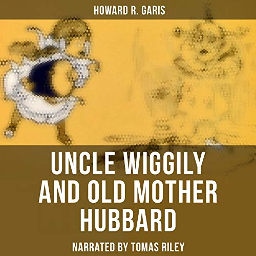 Uncle Wiggily and Old Mother Hubbard Titelbild