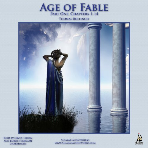 The Age of Fable: Part One, Chapters 1-14 audiobook cover art