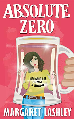 Absolute Zero: Misadventures From A Broad (A Val Fremden Novel) by [Margaret Lashley]