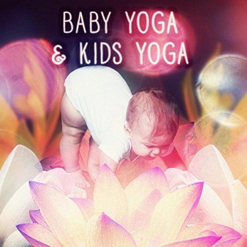 puissant Yoga pour bébé et yoga-yoga pour enfants pour enfants, esprit liquide, musique de yoga