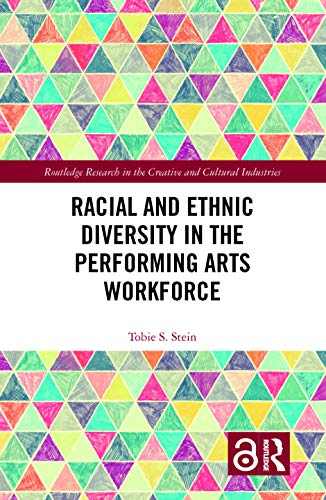 Compare Textbook Prices for Racial and Ethnic Diversity in the Performing Arts Workforce Routledge Research in the Creative and Cultural Industries 1 Edition ISBN 9781138188457 by Stein, Tobie S.