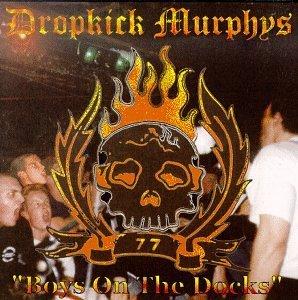 Boys on the Docks by Dropkick Murphy's
