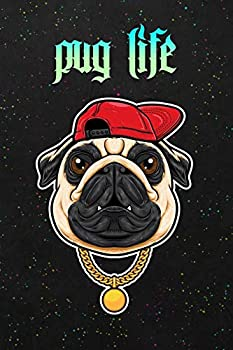 Pug Life  Blank Wide Ruled With Line for The Date Notebooks and Journals  Dogs and Puppy Cover Edition