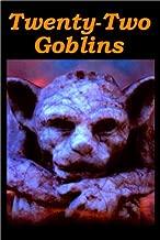 22 Goblins [Illustrated]