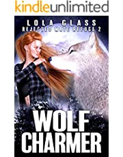 Wolf Charmer: A Rejected Werewolf Romance (Rejected Mate Refuge Trilogy Book 2)