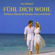 Fl dich wohl-Wellness-Musik f Kper, Geist und Seele