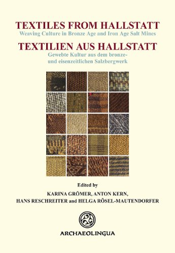 Textiles from Hallstatt (Textilien aus Hallstatt): Weaving Culture in Bronze Age and Iron Age Salt Mines (Archaeolingua Main Series) (German and English Edition)