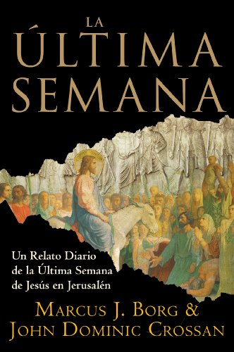 La Ultima Semana: Un Relato Diario de la Ultima Semana de Jesus en Jerusalen