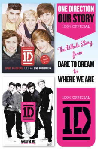 One Direction: Our Story: The Whole Story from Dare to Dream to Where We Are (English Edition)