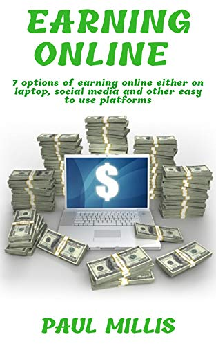 Earning Online: 7 options of earning online either on laptop, social media and other easy to use platforms