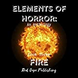Fire: Elements of Horror, Book Three