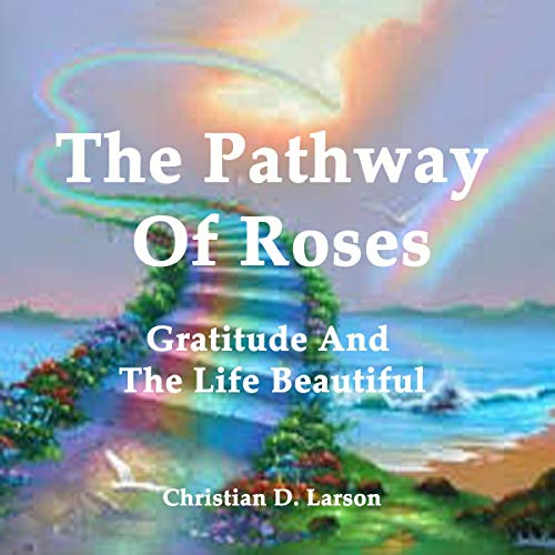 The Pathway of Roses: Gratitude and the Life Beautiful Titelbild