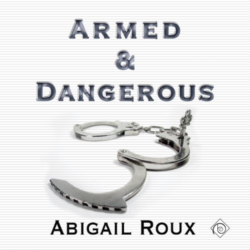 Armed & Dangerous: Cut & Run Series, Book 5 cover art