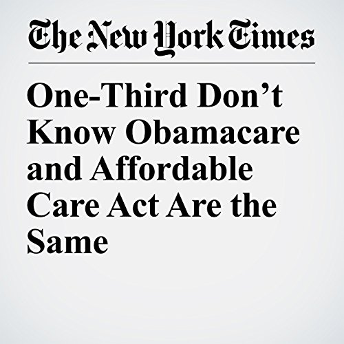 One-Third Don't Know Obamacare and Affordable Care Act Are the Same audiobook cover art