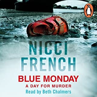 Blue Monday     A Frieda Klein Novel, Book 1              By:                                                                                                                                 Nicci French                               Narrated by:                                                                                                                                 Beth Chalmers                      Length: 11 hrs and 11 mins     106 ratings     Overall 4.4