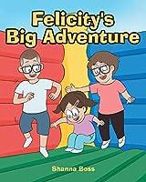 Felicity's Big Adventure