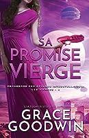 Sa Promise Vierge: Grands caractères (Programme Des Épouses Interstellaires- Les Vierges)