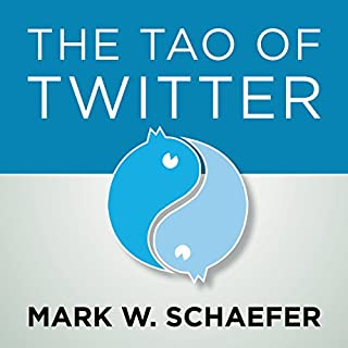 The Tao of Twitter     The World's Bestselling Guide to Changing Your Life and Your Business One Connection at a Time              By:                                                                                                                                 Mark Schaefer                               Narrated by:                                                                                                                                 Mark Schaefer                      Length: 5 hrs and 35 mins     Not rated yet     Overall 0.0