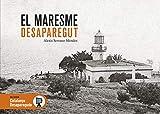 El Maresme Desaparegut: 110 (Catalunya Desapareguda)