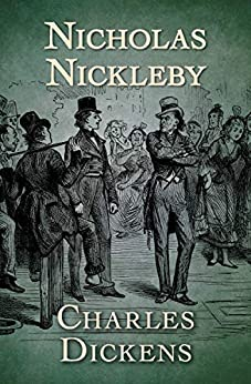 Nicholas Nickleby by [Charles Dickens]