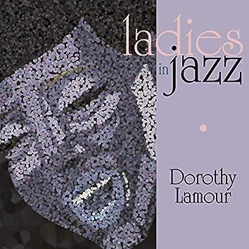Ladies in Jazz - Dorothy Lamour
