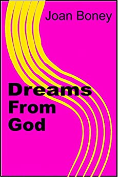 Dreams From God (Life in Christ Book 5) by [Joan Boney]