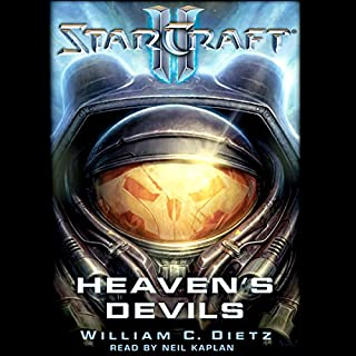 Starcraft II: Heaven's Devils                   Written by:                                                                                                                                 William C. Dietz                               Narrated by:                                                                                                                                 Neil Kaplan                      Length: 12 hrs and 55 mins     13 ratings     Overall 4.6