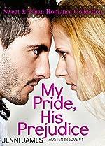 My Pride, His Prejudice ((Austen in Love Book) Book 1)