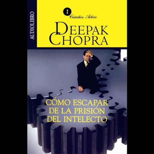 Como Escapar de la Prision del Intelecto [Escaping the Prison of the Intellect] audiobook cover art