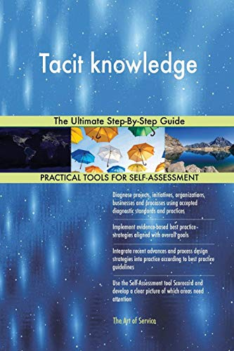 Tacit knowledge The Ultimate Step-By-Step Guide