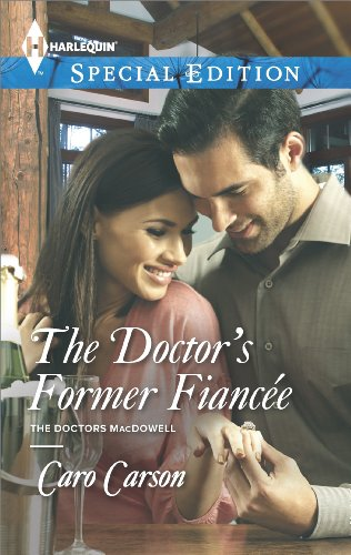 The Doctor's Former Fiancee (The Doctors MacDowell Book 2) (English Edition)