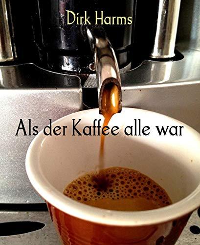 Als der Kaffee alle war