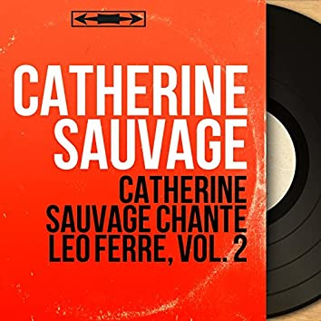 Catherine Sauvage chante Léo Ferré, vol. 2 (Mono version)