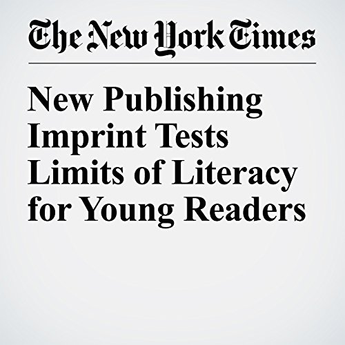 New Publishing Imprint Tests Limits of Literacy for Young Readers cover art