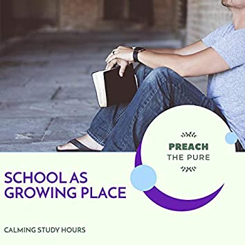 School As Growing Place - Calming Study Hours