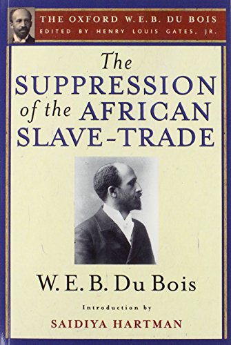 The Suppression of the African Slave-Trade to the United States of America, 1638-1870 (Oxford W. E. B. Du Bois)