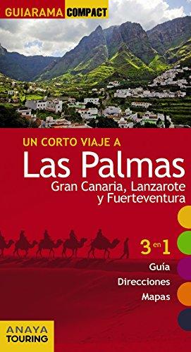 Las Palmas: Gran Canaria, Lanzarote y Fuerteventura (GUIARAMA COMPACT - España)