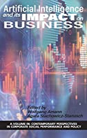 Artificial Intelligence and Its Impact on Business (Contemporary Perspectives in Corporate Social Performance and Policy)
