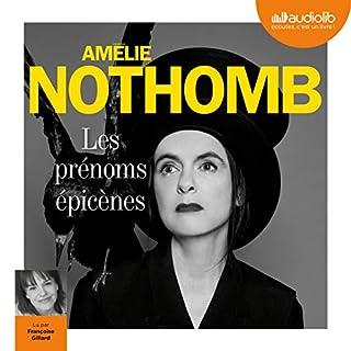 Les Prénoms épicènes                   De :                                                                                                                                 Amélie Nothomb                               Lu par :                                                                                                                                 Françoise Gillard                      Durée : 2 h et 28 min     102 notations     Global 4,3