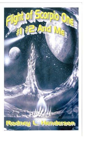 Flight of Scorpio 1 : Into the cosmos.: #1 # 2 and me.