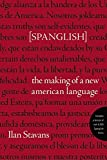 Spanglish: The Making of a New American Language (Spanish Edition)