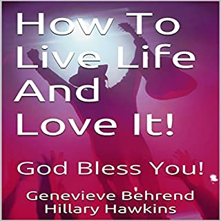 How to Live Life and Love It! audiobook cover art