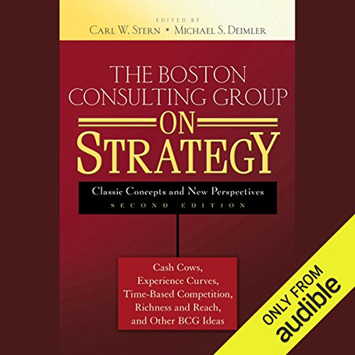 The Boston Consulting Group on Strategy: Classic Concepts and New Perspectives, 2nd Edition audiobook cover art