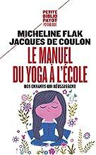 Livres Le manuel du yoga à l'école : Des enfants qui réussissent PDF