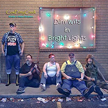 Dim Wits in Bright Lights
