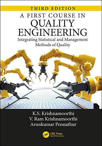 A First Course in Quality Engineering: Integrating Statistical and Management Methods of Quality, Third Edition (English Edition)