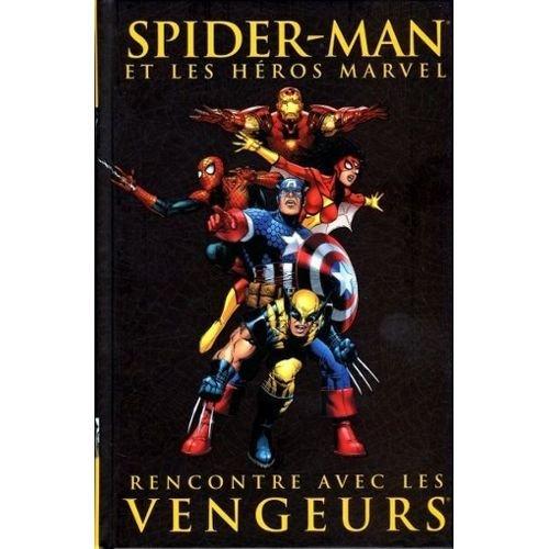 Spider man et les héros marvel Tome 7 Rencontre avec les vengeurs