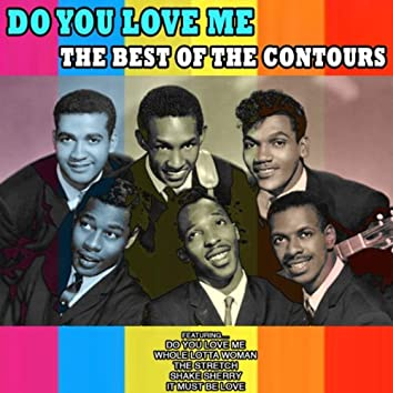 Do You Love Me: The Best of the Contours